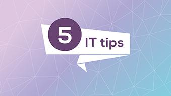 5 IT Tips